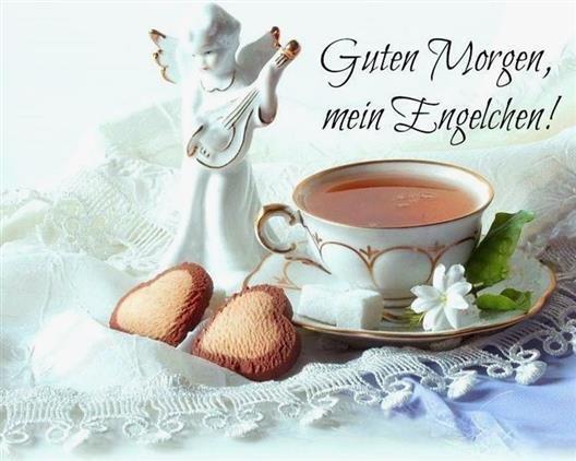 Mein engel morgen guten Guten Morgen