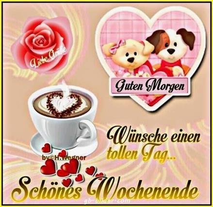 Guten Morgen Bilder Und Schönes Wochenende Gb Bilder Gb